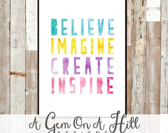 Believe, Imagine, Create, Inspire, Play Room Decor, Poster Art, Children, 8x10, Printable, Motivational, nursery print, Quote, kids decor,