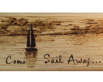 Woodburned Come Sail Away Plaque