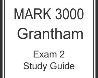 MARK 3000 Grantham Exam 2 Study Guide