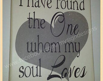I have found the one whom my soul loves, Song of Solomon 3:4, Hand painted wall decor-sign Great wedding gift or anniversary gift idea