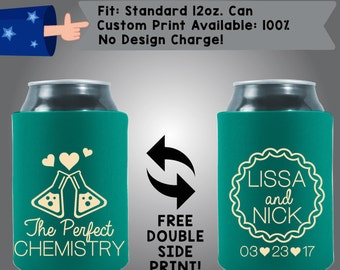 The Perfect Chemistry Names and Date Collapsible Neoprene Can Cooler Double Side Print (W5)