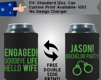 Engaged! Goodbye Life Hello Wife Neoprene Wedding Can Cooler Double Side Print (Bach13)
