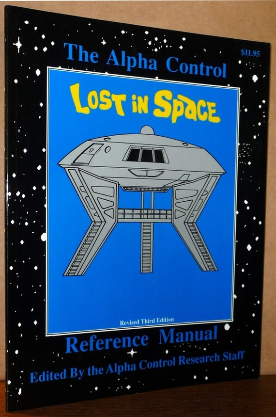 Alpha Control Reference Manual (Lost in Space) 1989 by William Anchors; Gary Stork; Alpha Control Research Staff - 1960s Vintage Television