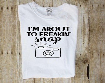 About to Snap Shirt - Photographer Tee - Photography Shirt - Camera T-Shirt - Photographer Shirt - Photographer T-Shirts - Camera Tee