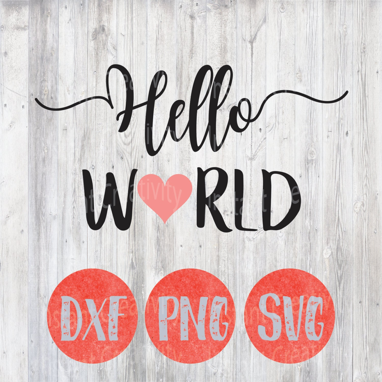 Hello World: Hello World SVG, Newborn Svg, Cutting File Design, Baby