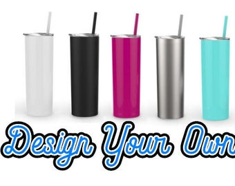 Custom Skinny Tumblers-Stainless Steel Skinny Tumblers-Design Your Own-Create Your Own-Yeti Skinny- Tumbler-Cup-Vacation-Pool-Beach