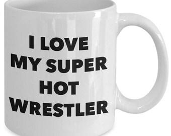 I love my super hot wrestler - Unique gift mug for him, her, husband, wife, boyfriend, men, women