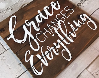Grace Changes Everything / Grace Upon Grace / Grace Wins