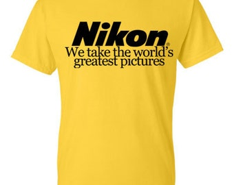 Nikon T Shirt - We Take The Worlds Greatest Pictures