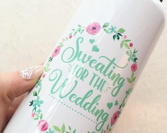 Sweating for the Wedding Personalised wedding workout weight loss bottle for brides