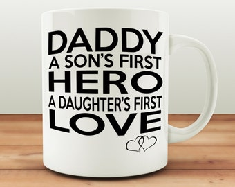 New Daddy Mug, Son's First Hero, Daughter's First Love, Fathers Day Gift, Dad Birthday Present, Daddy Daughter, Father Son, Family Mug