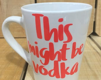 Coffee Cup- this might be vodka