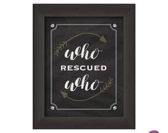 Who Rescued Who, thin black frame (different frame than pictured)