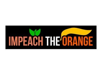 Political Anti-Trump Bumper Sticker Decal - Impeach The Orange - FREE SHIPPING