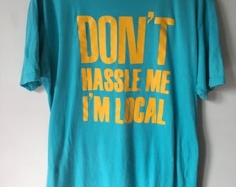 Classic Don't Hassle Me I'm local Shirt! From the Bill Murray Movie What About BoB? LARGE next level t 100% cotton