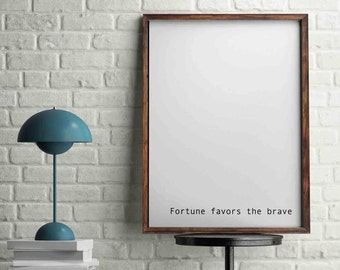 Fortune favors the brave, wall art, INSTANT Download, Inspirational, inspiration, inspiration wall art, Inspirational wall art