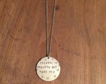 Breathe Necklace- Hand Stamped Breathe In Breathe Out Move On Necklace- Hand Stamped Jewelry- Gifts for Her- Inspiration Necklace-