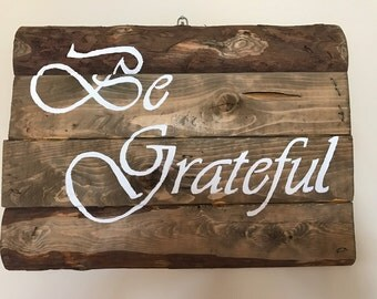 Wood Sign Be Grateful