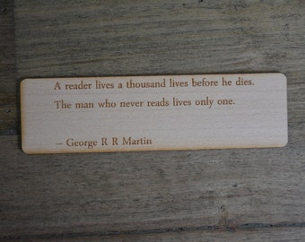 Wooden bookmark- laser engraved with quote from George R R Martin