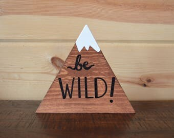 Be Wild Stained Mountain Wood Sign with Snow Handmade Sign Decoration