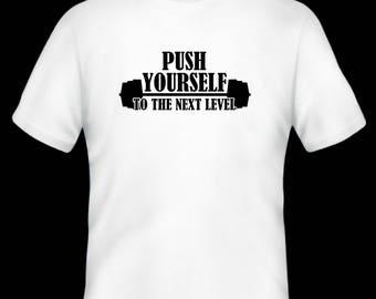 Push yourself to the next level t-shirt/ Gym t-shirt/ Motivation t-shirt/ Workout t-shirt