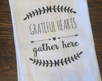 Grateful Hearts Gather Here Tea Towel, Flour Sack Towel, Kitchen Towel, Gift