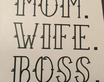 Mom. Wife. Boss.