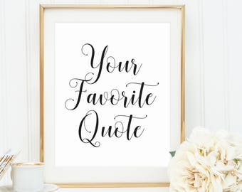 Your Favorite Quote, Custom Quote Print, Custom Quote Poster, Custom Poster, Quote Posters, Custom Wall Design, Calligraphy, Custom Wall Art