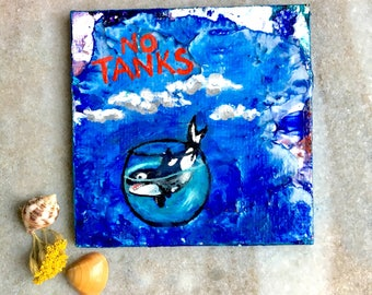 Orca whale captivity; art collectable acrylic painting magnet. Thanks, but NO TANKS. Save the Orcas