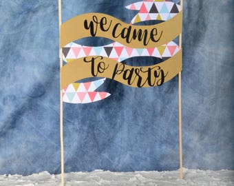 Cake Banner, We Came To Party, Cake Topper
