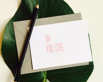 Oh, You Cute Letterpress Card