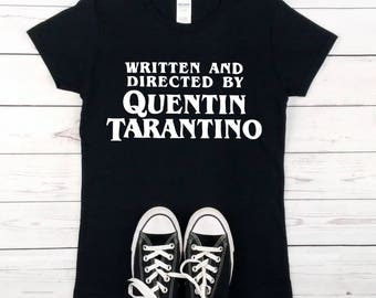 TARANTINO FILM FAN - Quentin Tarantino shirt, written and directed, horror movie t-shirt, Kill Bill, Dusk Til Dawn, tumblr trending