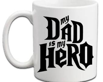 My dad is my hero mug, fathers day, appreciation daddy birthday and more