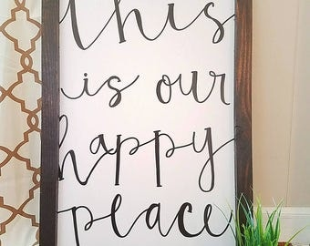 """20x30 """"This is our Happy Place"""""""