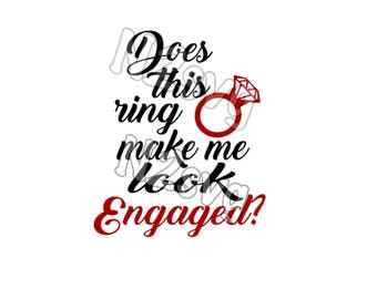Does this ring make me look engaged  svg  . Digital file bride svg wedding svg