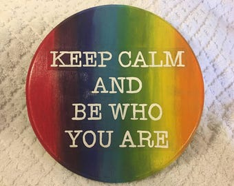 Keep Calm & Be Who You Are Home Decor
