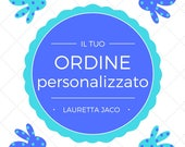 Ordine personalizzato - LAURETTA