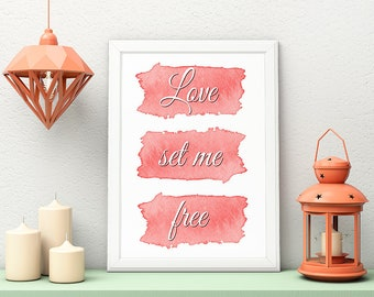 PRINTABLE ART | Love set me free |  Printable Quote | Inspirational Quote | Wall Art | Typography Art | Wall Decor | Instant Download