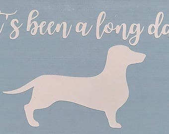 It's been a long day doxie decal