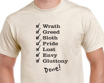 Seven Deadly Sins T-shirt. Wrath, Greed, Sloth, Pride, Lust, Envy, Gluttony tee. Funny sinner shirt. Makes a great gift.