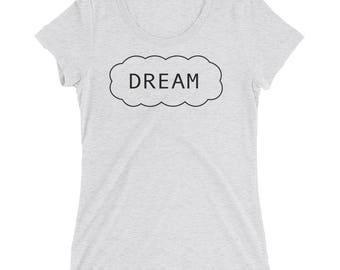 Dream Women's Tee, Comfort Dream Women's Shirt, Comfort Women's Shirt, Comfort Women's Tee, Comfort Women's T-Shirt, Women's Comfort Tee