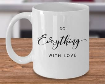 Do Everything With Love - Mug Design with Script