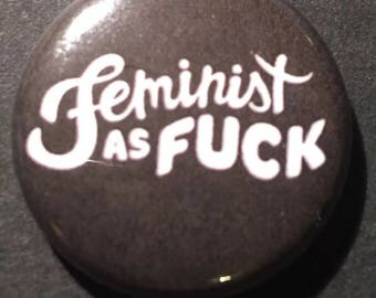 "Feminist as F**k 1"" Button Pinback"