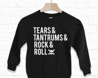 Tears, Tantrums, Rock And Roll Kids' Slogan Sweatshirt