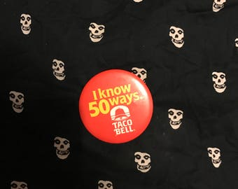 Vintage I know 50 ways 1986 Taco Bell pin.
