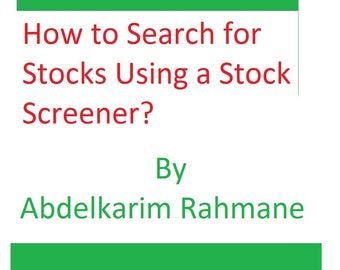 How to Search for Stocks Using a Stock Screener?