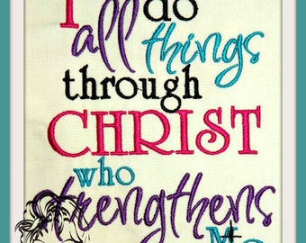 Philippians 4-13, I can do all things through Christ who strengthens me KJV ~ Downloadable DiGiTaL Machine Embroidery Design by Carrie