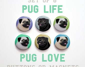 "Mom Gift- Coworker gift- Pug Buttons 1 inch or Pug Magnets- Pug Gifts- Set of 6- 1"" Pug Pins"