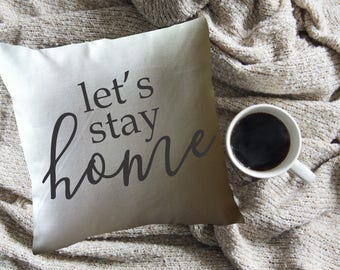 let's stay home decorative throw pillow cover, cotton anniversary gift