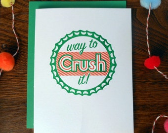 letterpress way to crush it! greeting card congrats congratulations bottle cap graduate you did it!